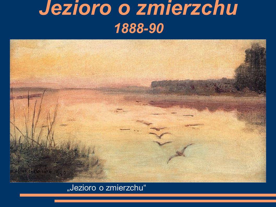 """Jezioro o zmierzchu 1888-90 """"Jezioro o zmierzchu"""