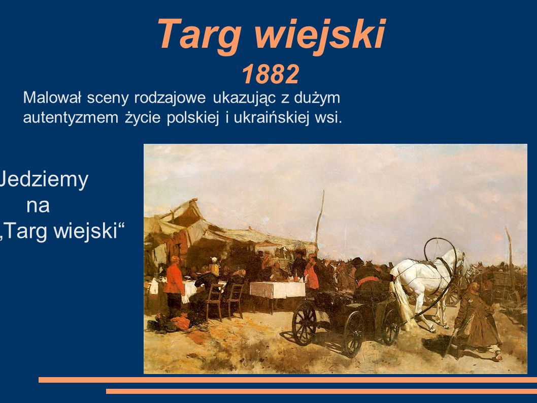 """Targ wiejski 1882 Jedziemy na """"Targ wiejski"""