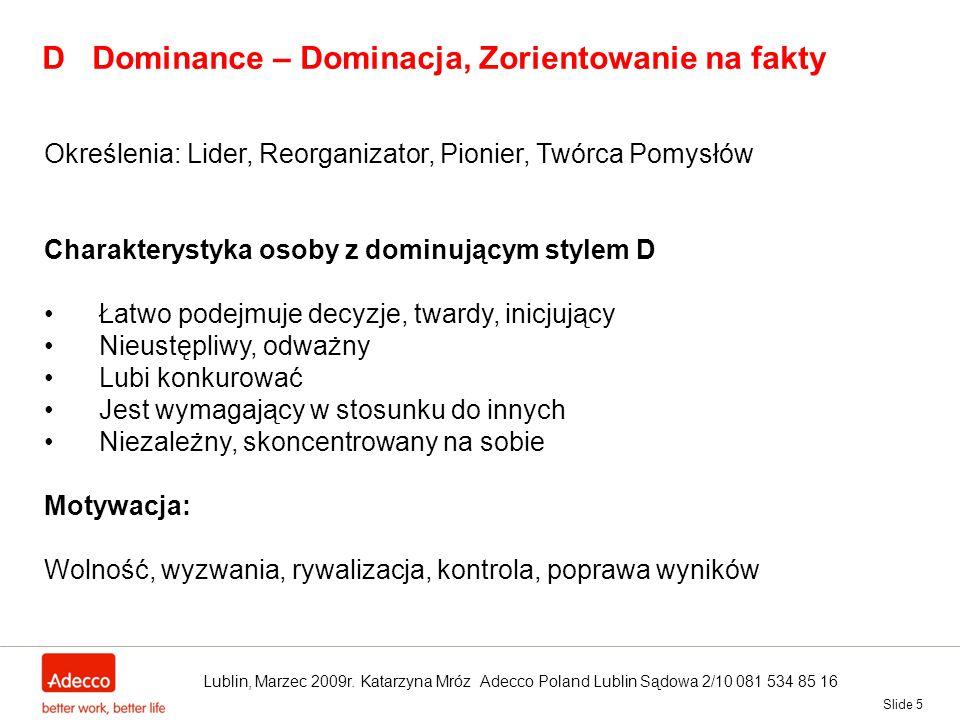 D Dominance – Dominacja, Zorientowanie na fakty