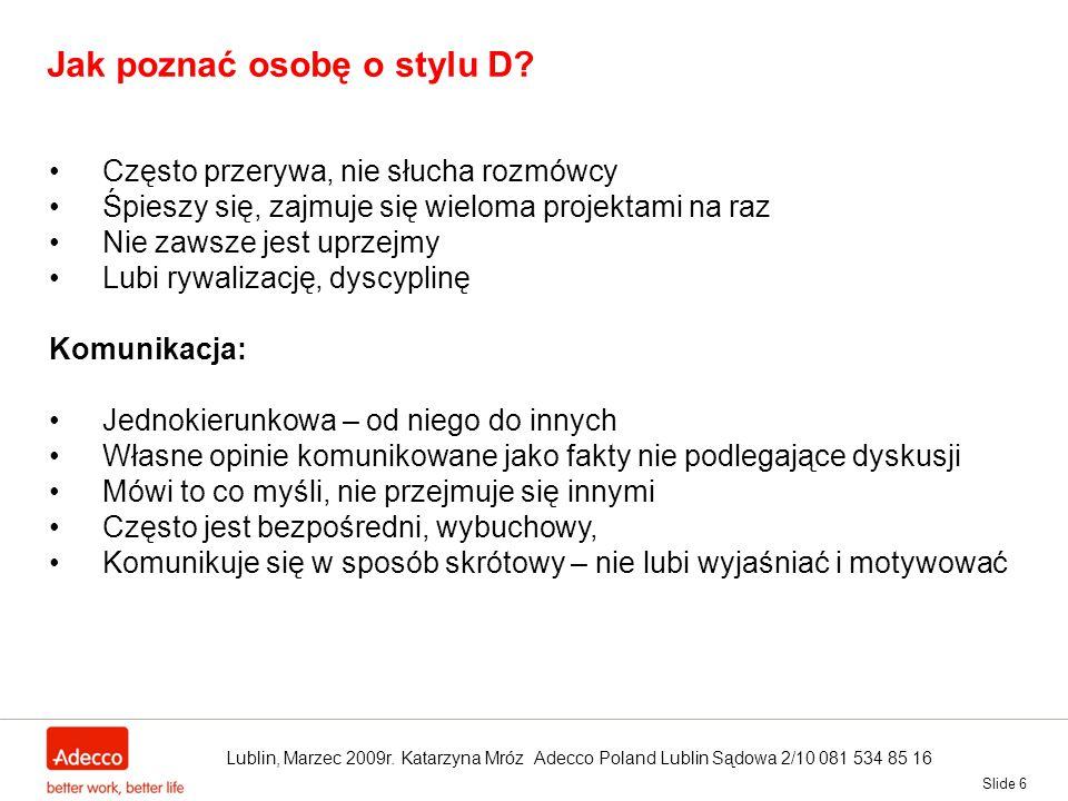 Jak poznać osobę o stylu D