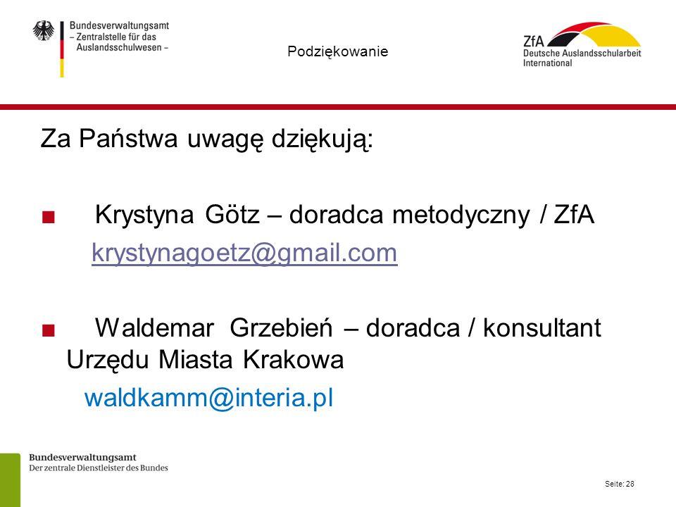 Za Państwa uwagę dziękują: Krystyna Götz – doradca metodyczny / ZfA