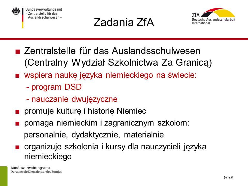 Zadania ZfA Zentralstelle für das Auslandsschulwesen (Centralny Wydział Szkolnictwa Za Granicą) wspiera naukę języka niemieckiego na świecie: