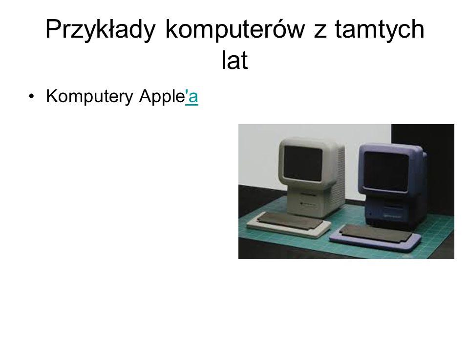 Przykłady komputerów z tamtych lat