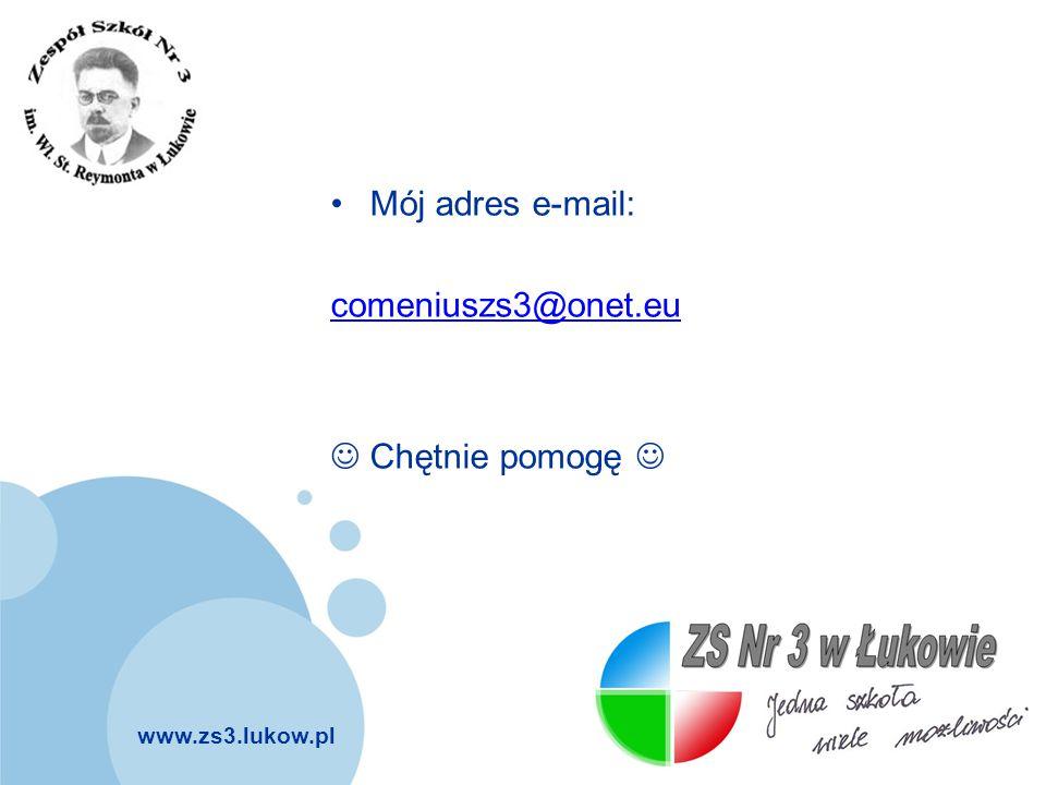 Mój adres e-mail: comeniuszs3@onet.eu  Chętnie pomogę 