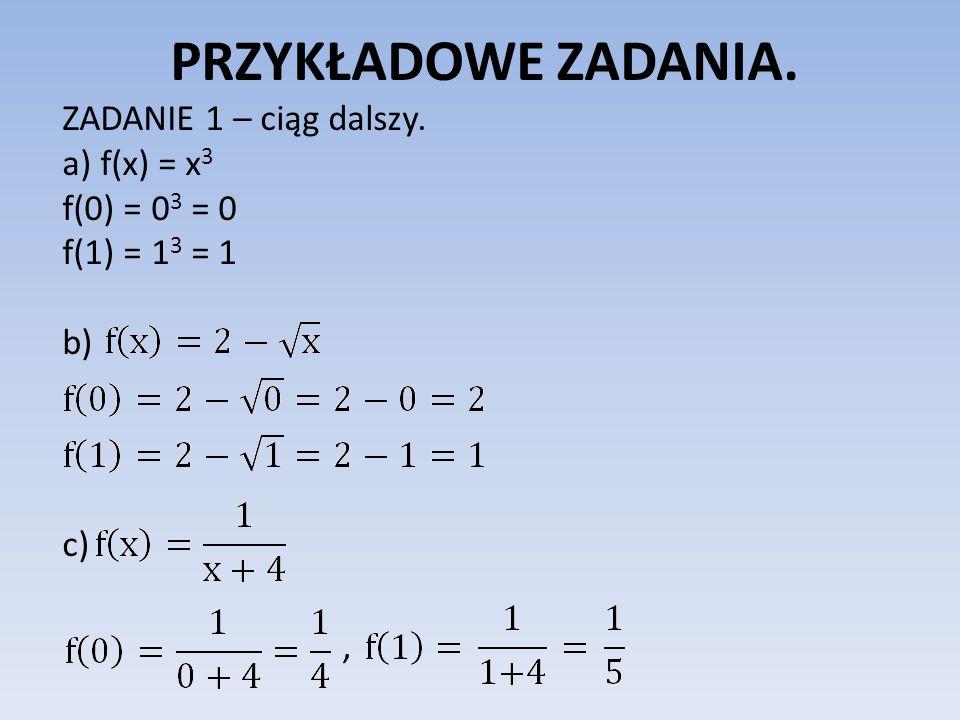 PRZYKŁADOWE ZADANIA. ZADANIE 1 – ciąg dalszy. a) f(x) = x3
