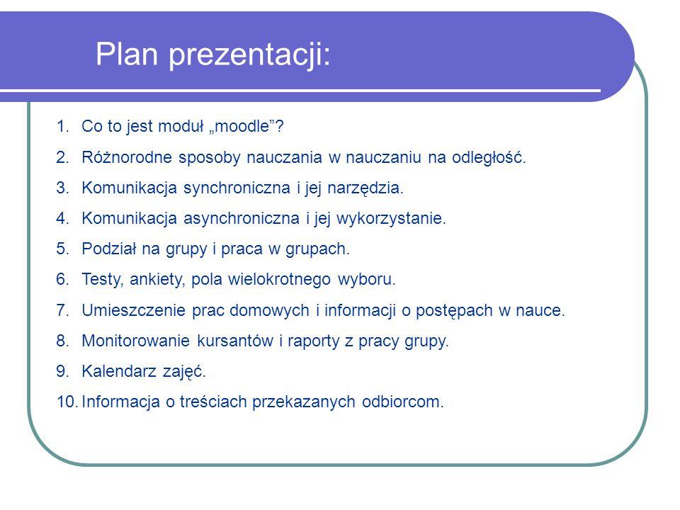 """Plan prezentacji: Co to jest moduł """"moodle"""