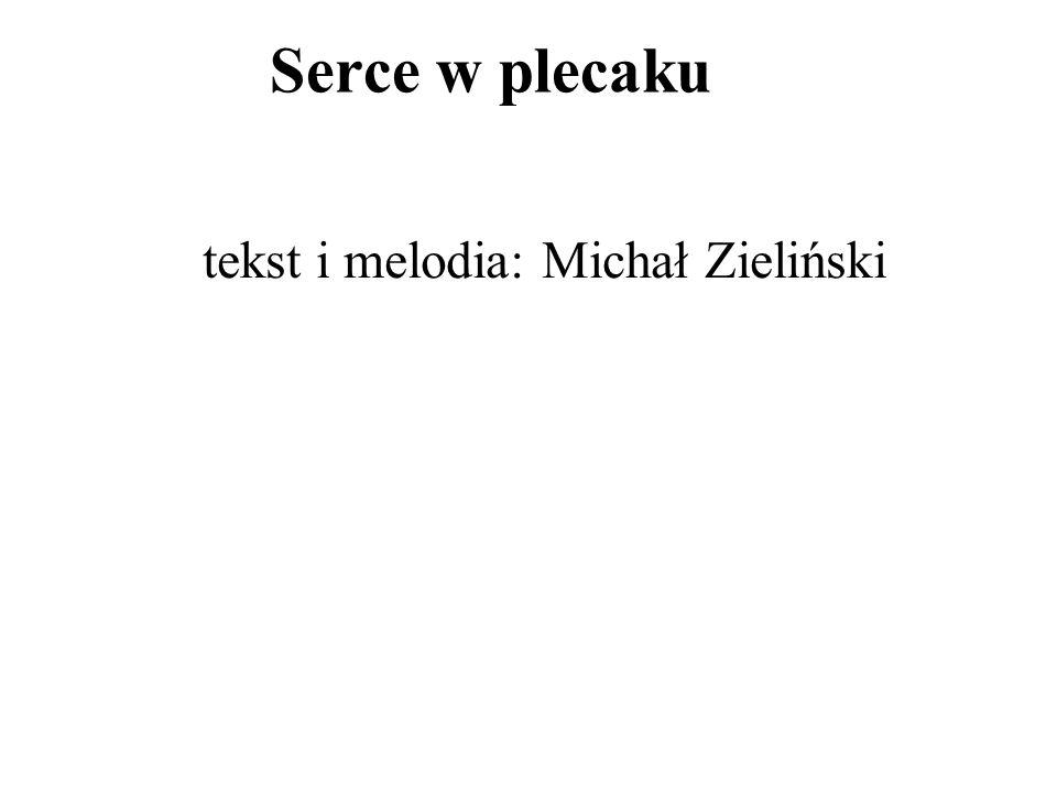 tekst i melodia: Michał Zieliński
