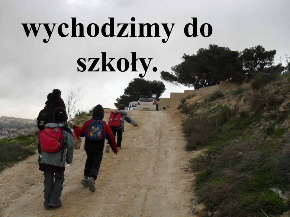 wychodzimy do szkoły.