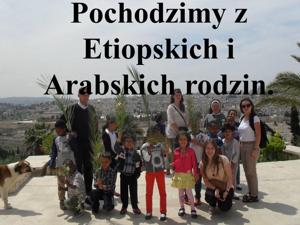 Pochodzimy z Etiopskich i Arabskich rodzin.