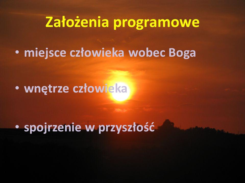 Założenia programowe miejsce człowieka wobec Boga wnętrze człowieka