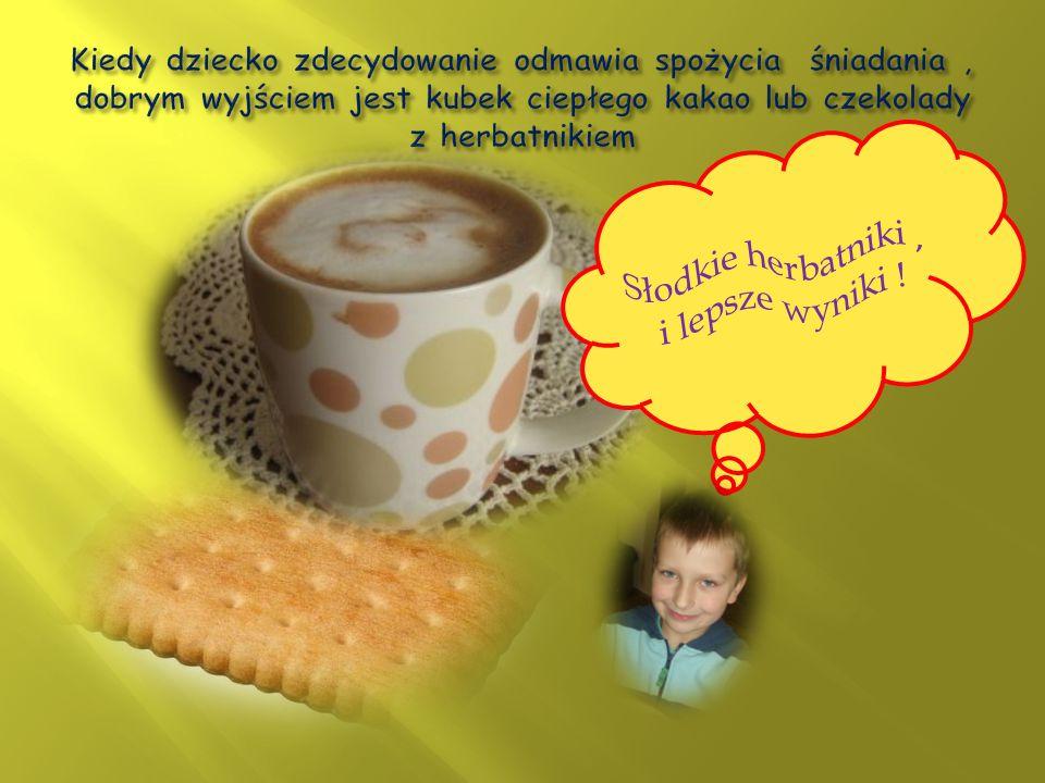 Kiedy dziecko zdecydowanie odmawia spożycia śniadania , dobrym wyjściem jest kubek ciepłego kakao lub czekolady z herbatnikiem