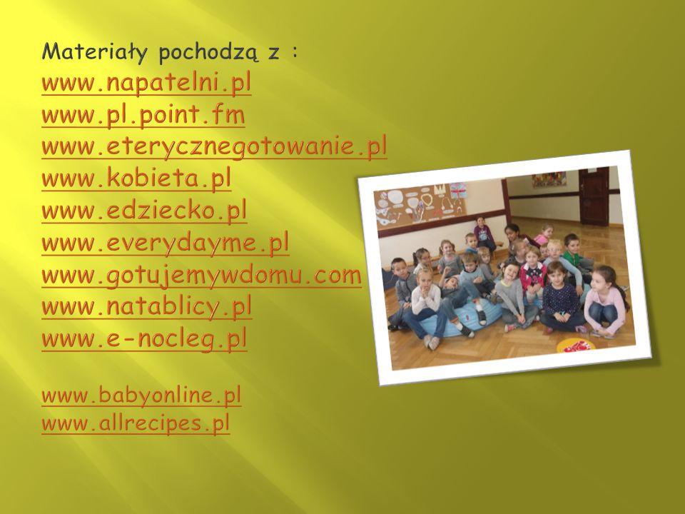 Materiały pochodzą z : www. napatelni. pl www. pl. point. fm www