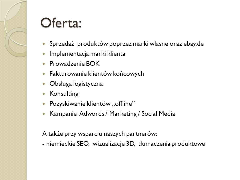 Oferta: Sprzedaż produktów poprzez marki własne oraz ebay.de