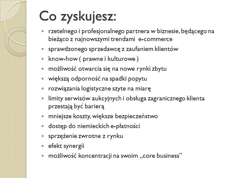 Co zyskujesz: rzetelnego i profesjonalnego partnera w biznesie, będącego na bieżąco z najnowszymi trendami e-commerce.