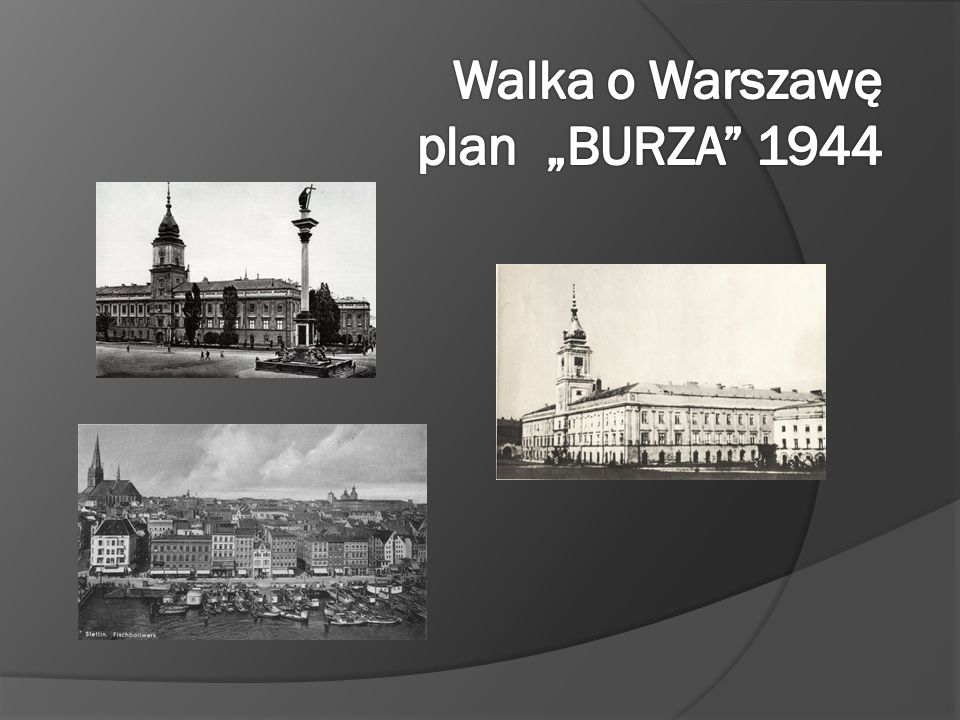 """Walka o Warszawę plan """"BURZA 1944"""