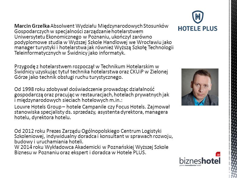 Marcin Grzelka Absolwent Wydziału Międzynarodowych Stosunków Gospodarczych w specjalności zarządzanie hotelarstwem Uniwersytetu Ekonomicznego w Poznaniu, ukończył zarówno podyplomowe studia w Wyższej Szkole Handlowej we Wrocławiu jako manager turystyki i hotelarstwa jak również Wyższą Szkołę Technologii Teleinformatycznych w Świdnicy jako informatyk.