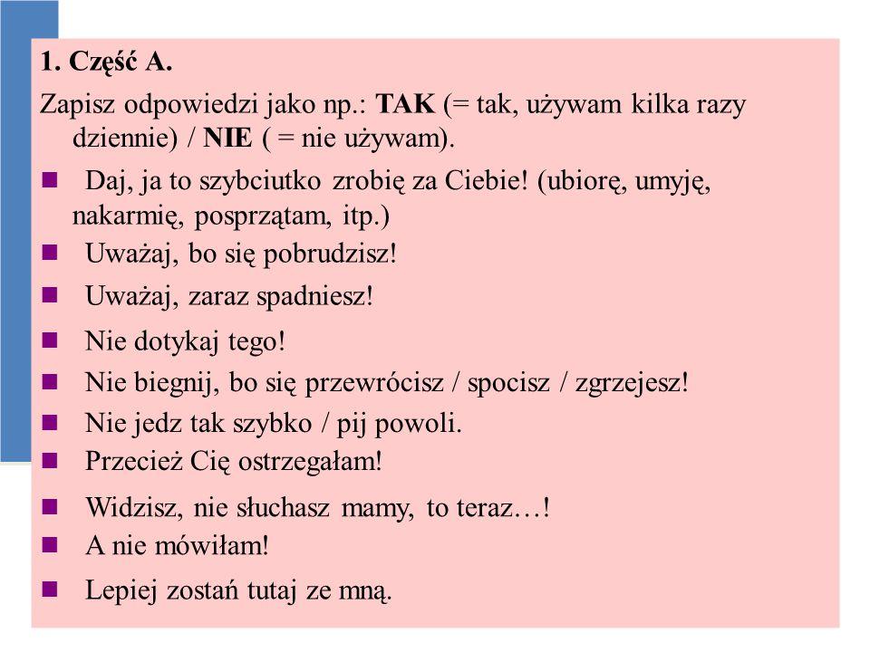 Zapisz odpowiedzi jako np.: TAK (= tak, używam kilka razy