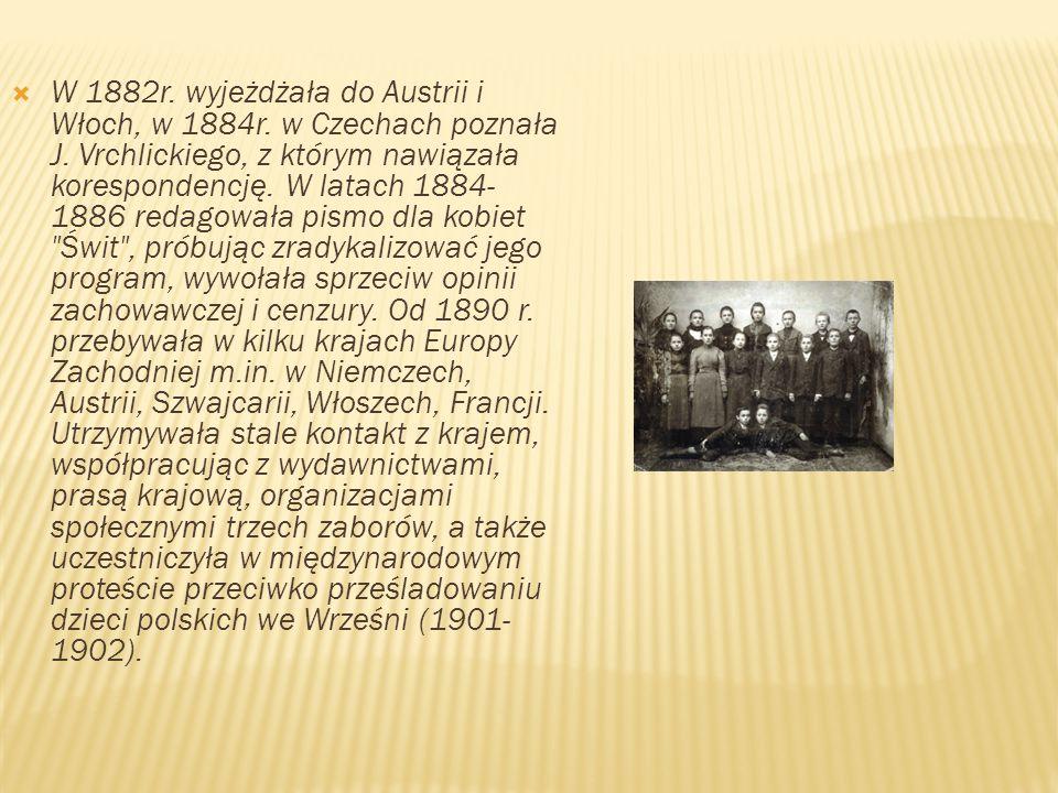 W 1882r. wyjeżdżała do Austrii i Włoch, w 1884r. w Czechach poznała J