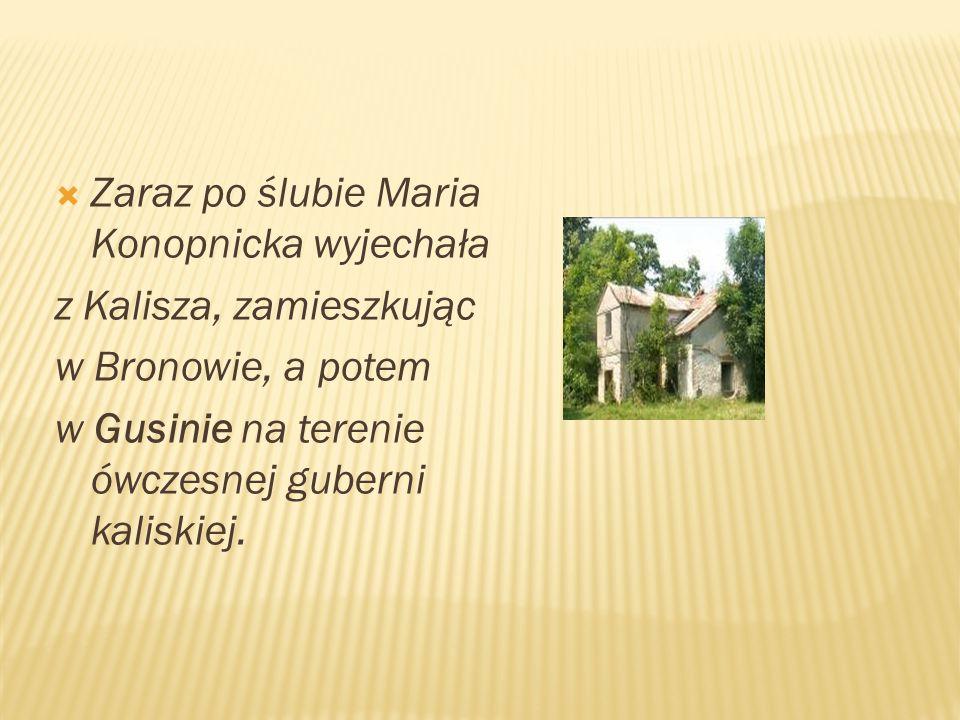 Zaraz po ślubie Maria Konopnicka wyjechała