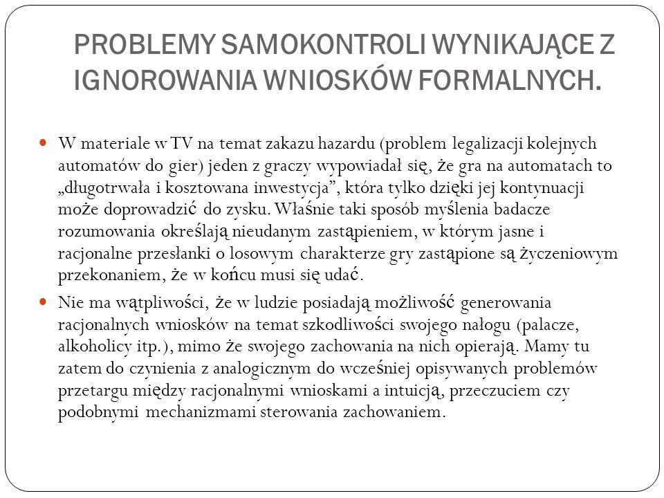 Problemy samokontroli wynikające z ignorowania wniosków formalnych.