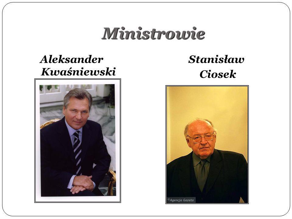 Ministrowie Aleksander Kwaśniewski Stanisław Ciosek