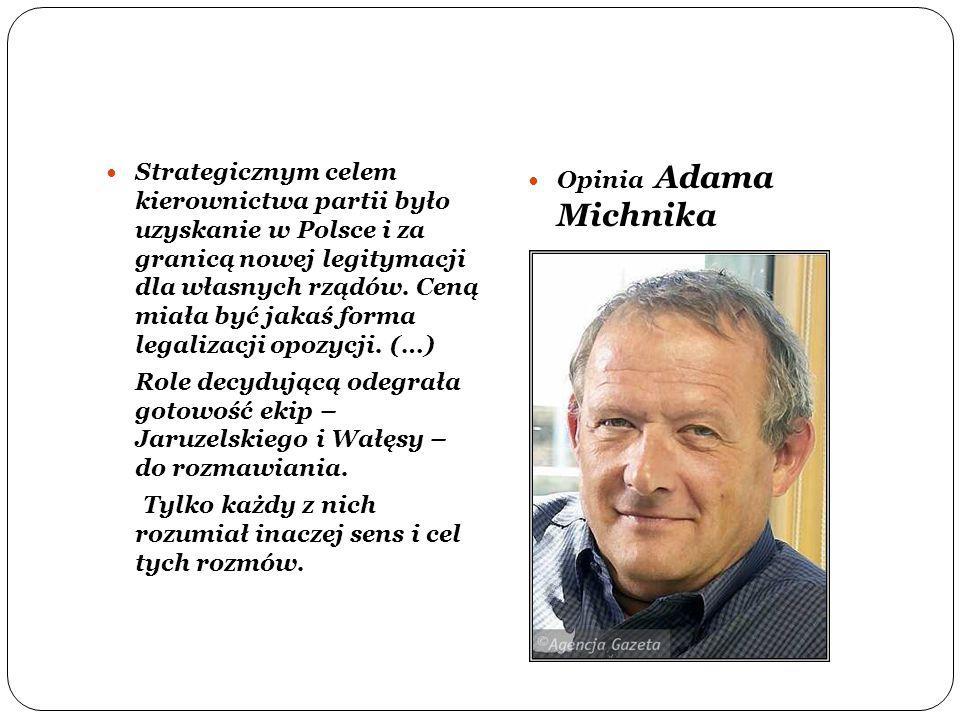 Strategicznym celem kierownictwa partii było uzyskanie w Polsce i za granicą nowej legitymacji dla własnych rządów. Ceną miała być jakaś forma legalizacji opozycji. (…)