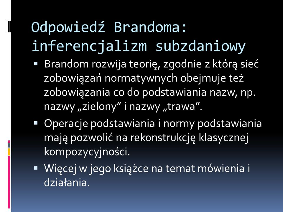 Odpowiedź Brandoma: inferencjalizm subzdaniowy