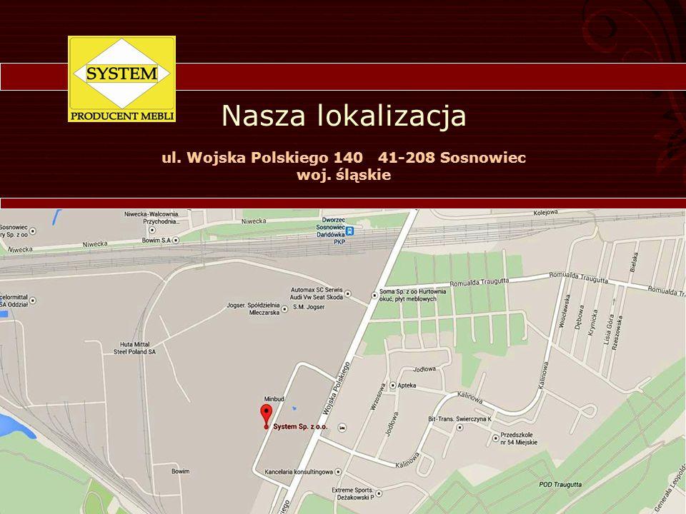Nasza lokalizacja ul. Wojska Polskiego 140 41-208 Sosnowiec woj