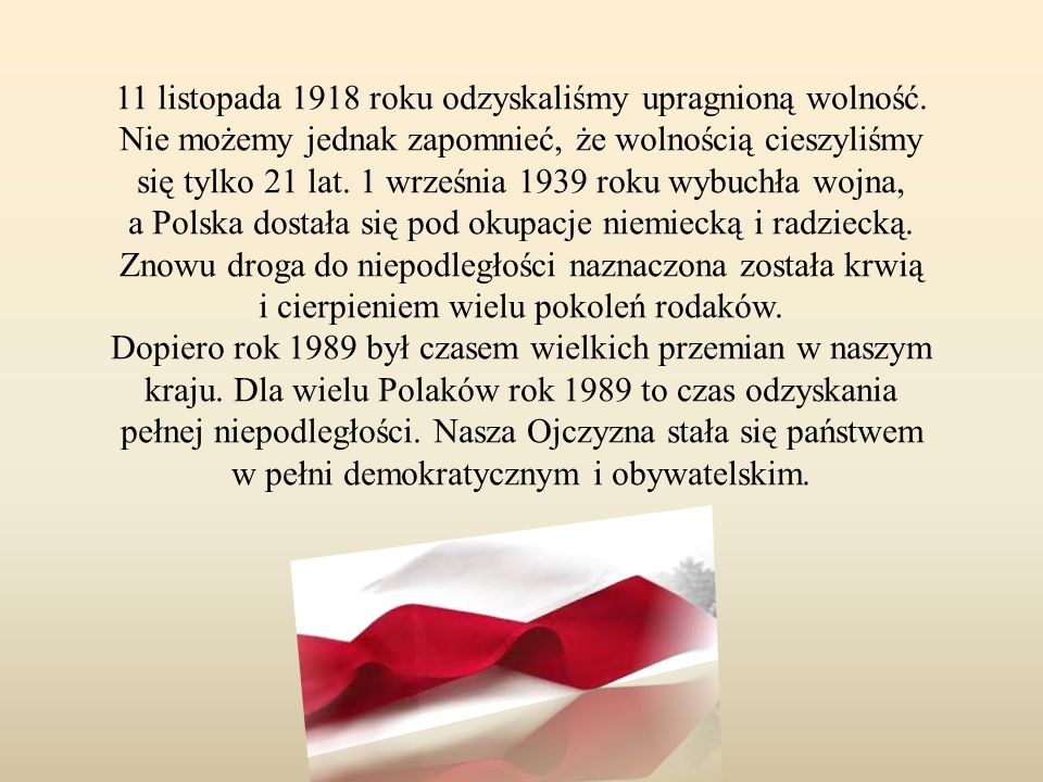 11 listopada 1918 roku odzyskaliśmy upragnioną wolność