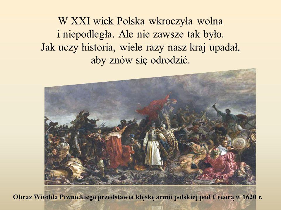 W XXI wiek Polska wkroczyła wolna i niepodległa