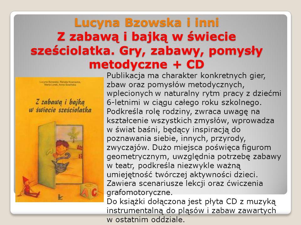 Lucyna Bzowska i inni Z zabawą i bajką w świecie sześciolatka