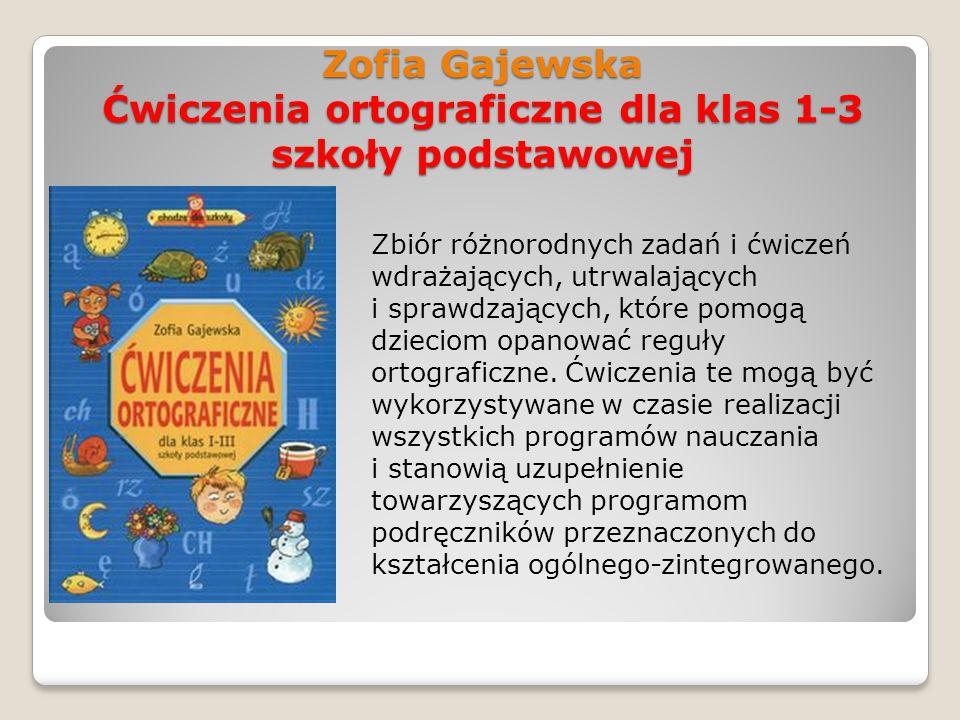 Zofia Gajewska Ćwiczenia ortograficzne dla klas 1-3 szkoły podstawowej