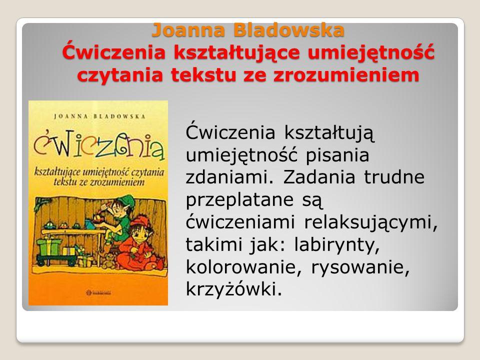 Joanna Bladowska Ćwiczenia kształtujące umiejętność czytania tekstu ze zrozumieniem