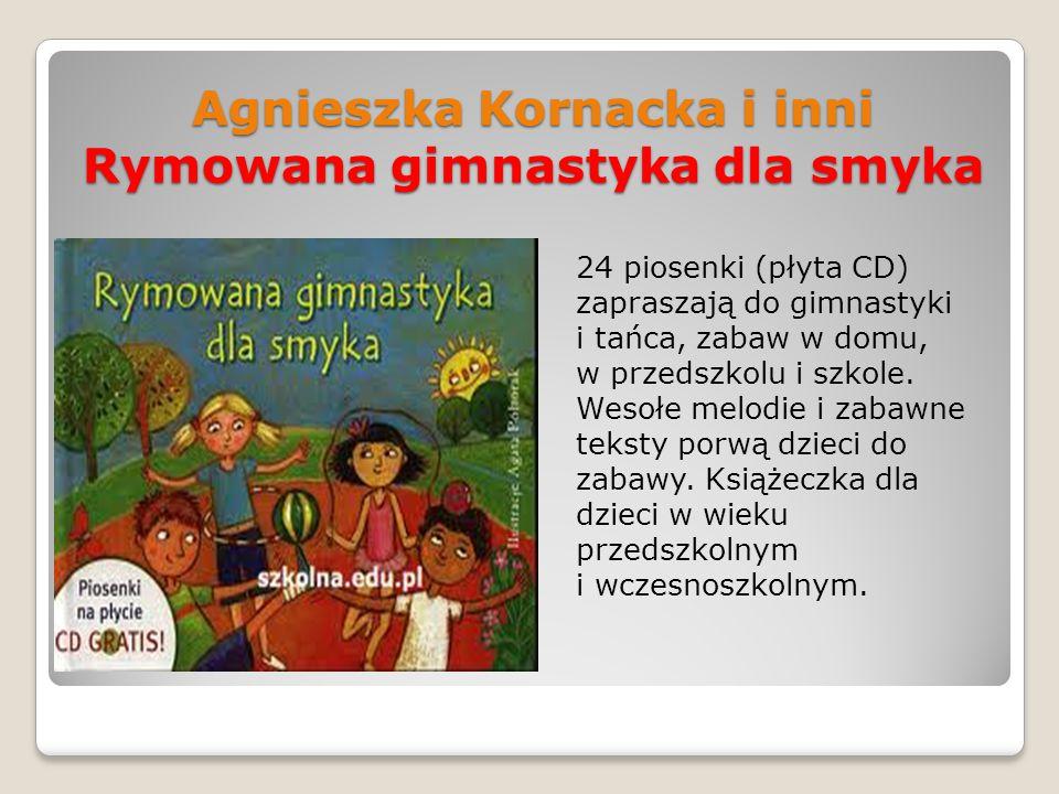 Agnieszka Kornacka i inni Rymowana gimnastyka dla smyka