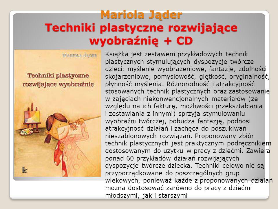 Mariola Jąder Techniki plastyczne rozwijające wyobraźnię + CD