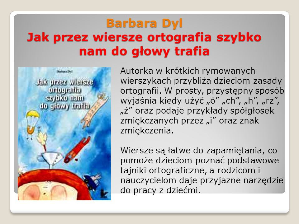 Barbara Dyl Jak przez wiersze ortografia szybko nam do głowy trafia