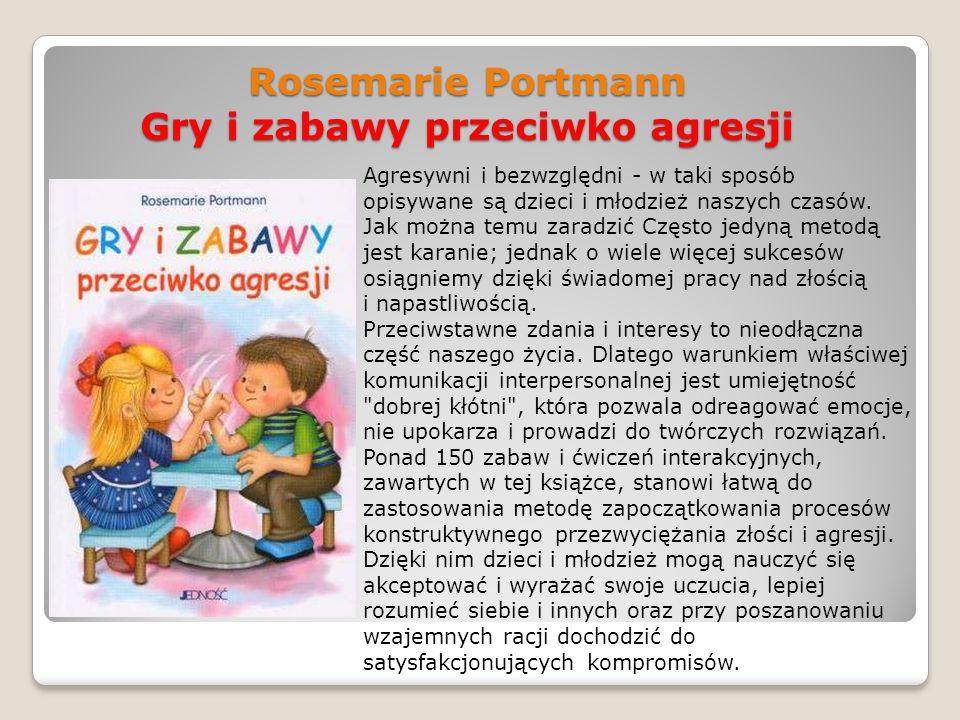 Rosemarie Portmann Gry i zabawy przeciwko agresji