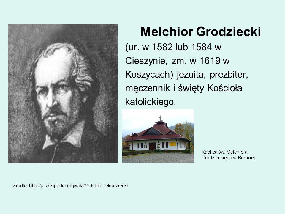 Melchior Grodziecki (ur. w 1582 lub 1584 w Cieszynie, zm. w 1619 w