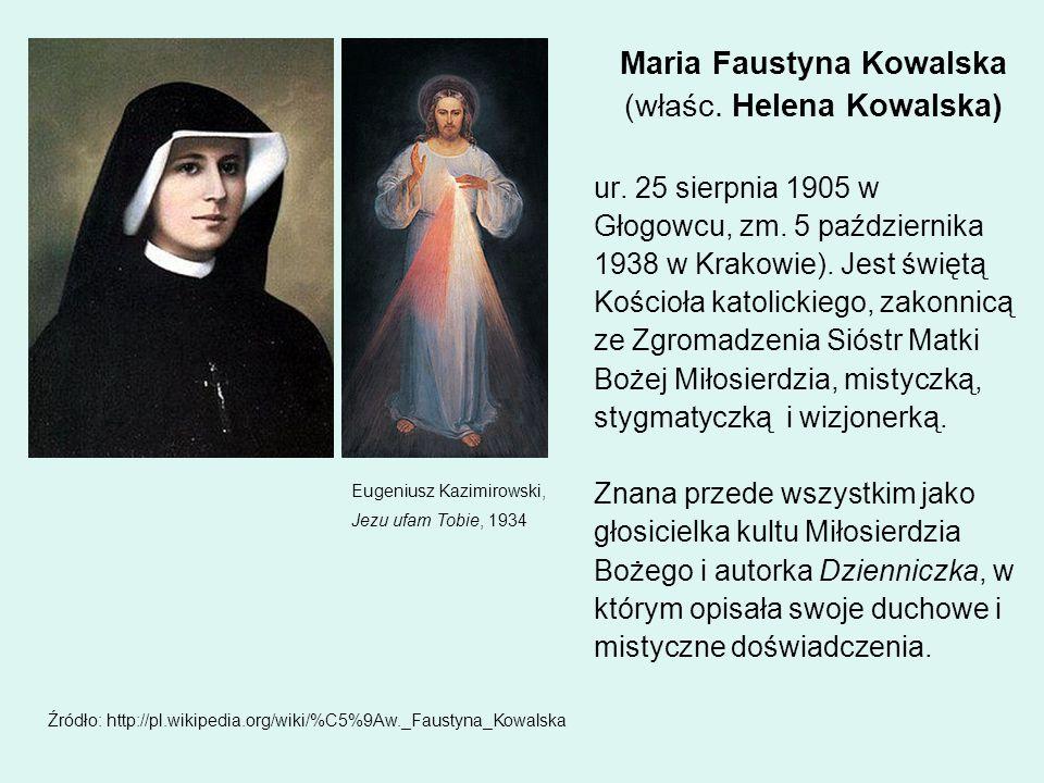 Maria Faustyna Kowalska (właśc. Helena Kowalska)