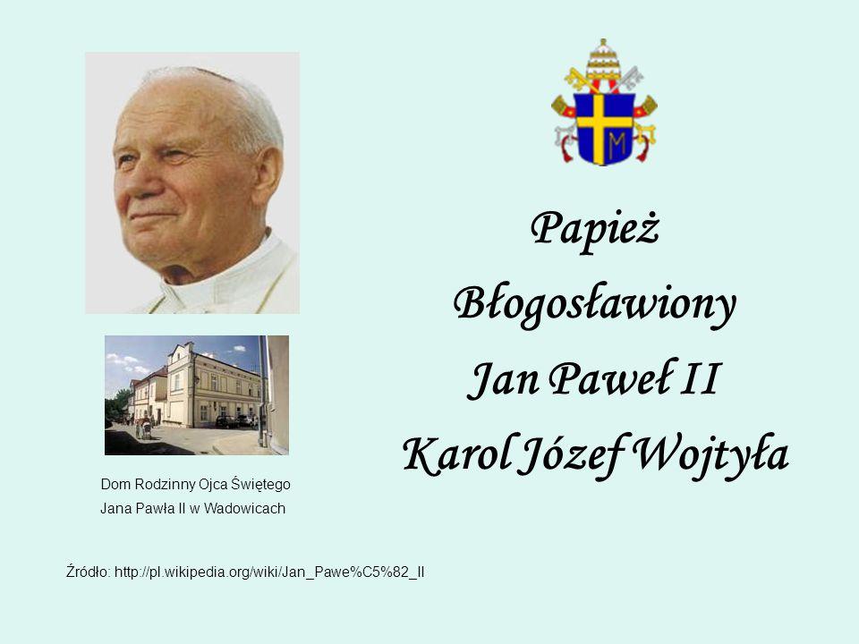 Papież Błogosławiony Jan Paweł II Karol Józef Wojtyła