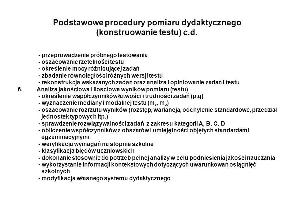 Podstawowe procedury pomiaru dydaktycznego (konstruowanie testu) c.d.