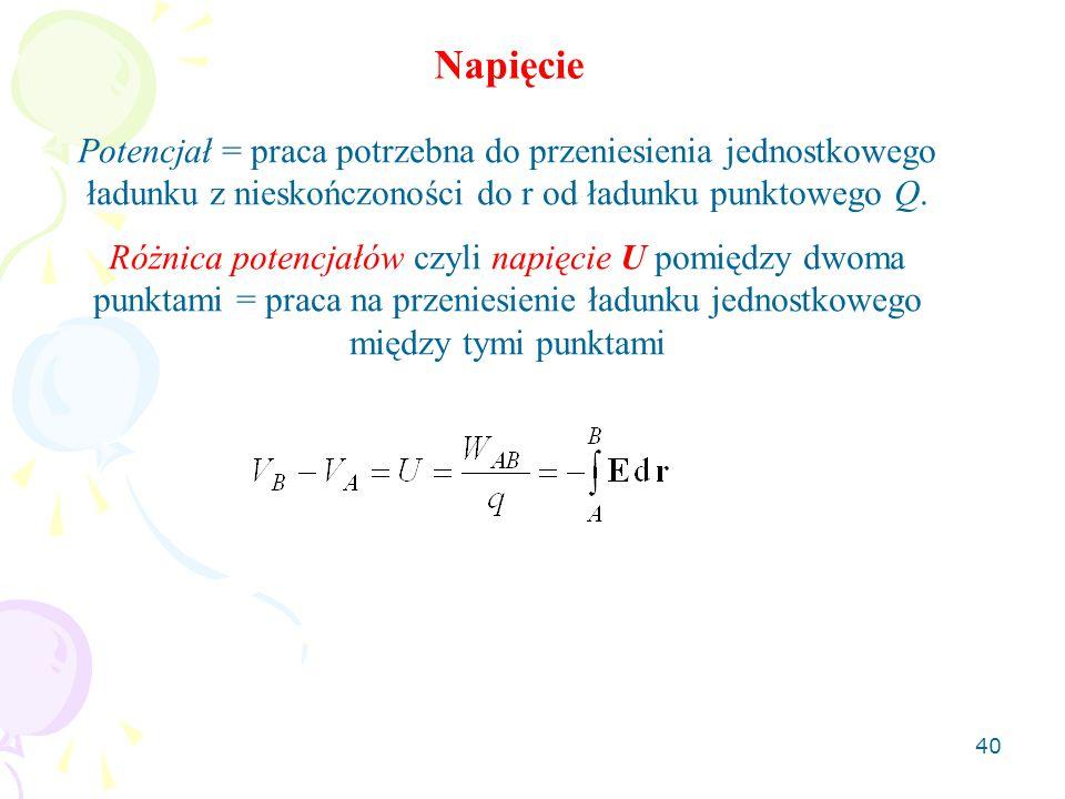 Napięcie Potencjał = praca potrzebna do przeniesienia jednostkowego ładunku z nieskończoności do r od ładunku punktowego Q.