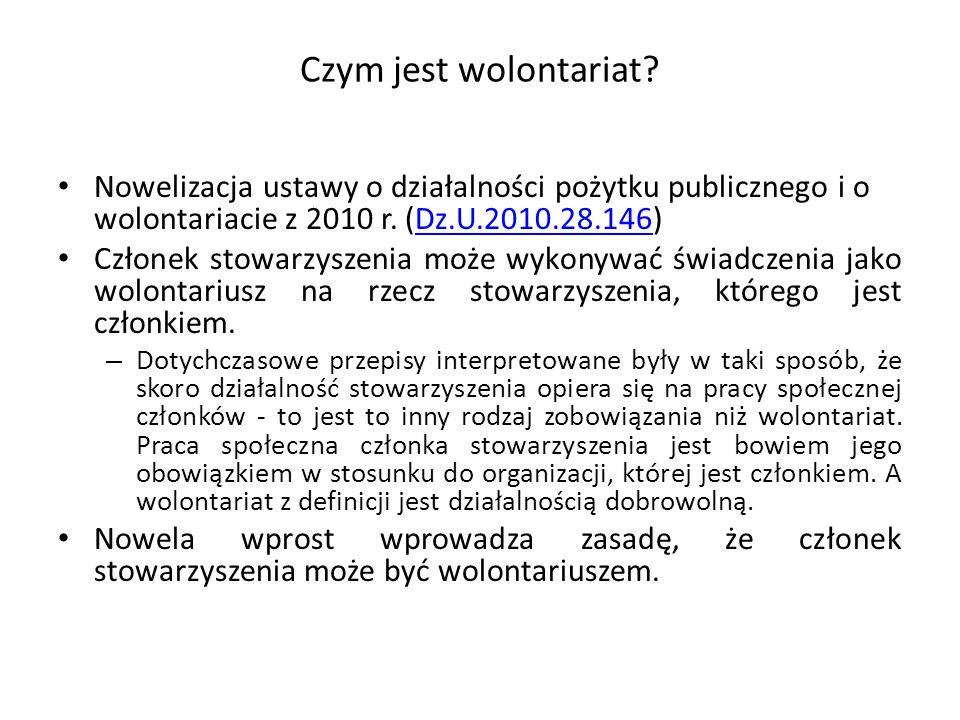 Czym jest wolontariat Nowelizacja ustawy o działalności pożytku publicznego i o wolontariacie z 2010 r. (Dz.U.2010.28.146)