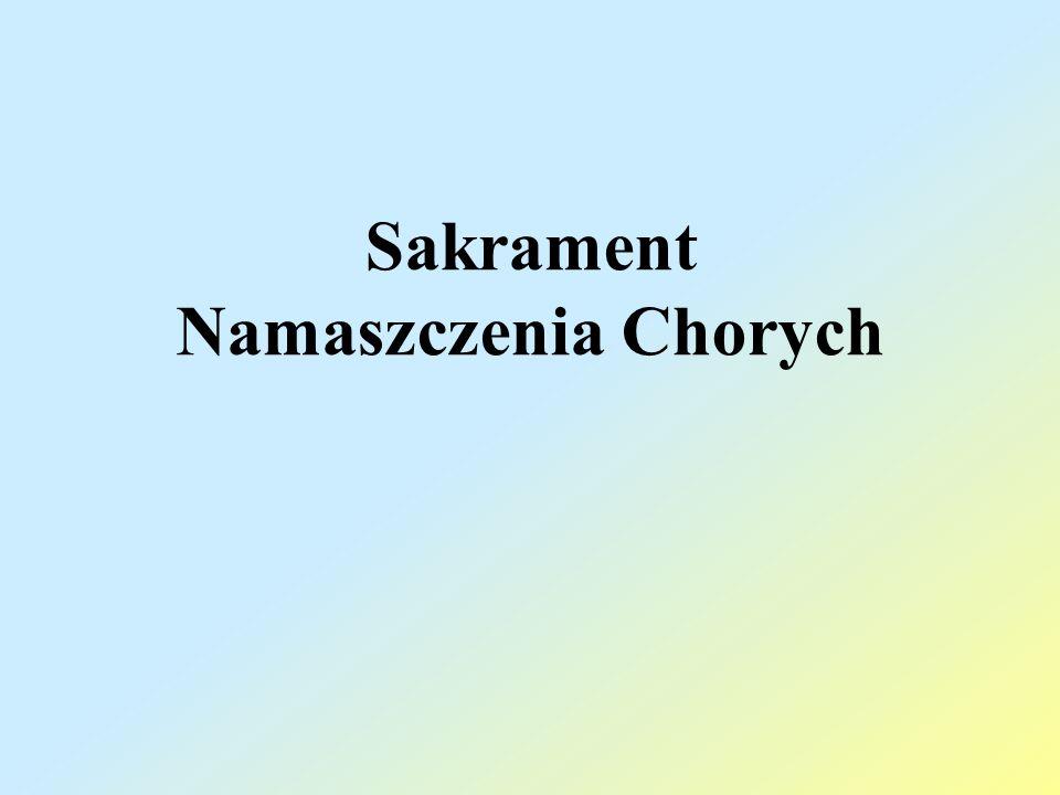 Sakrament Namaszczenia Chorych