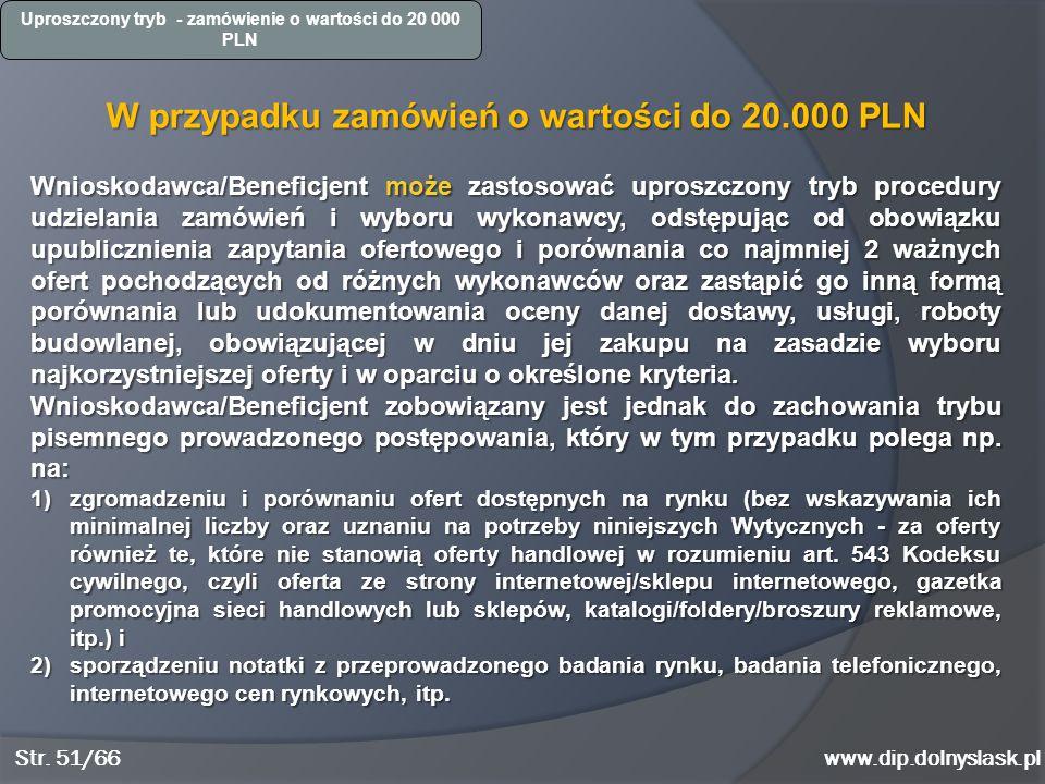 W przypadku zamówień o wartości do 20.000 PLN