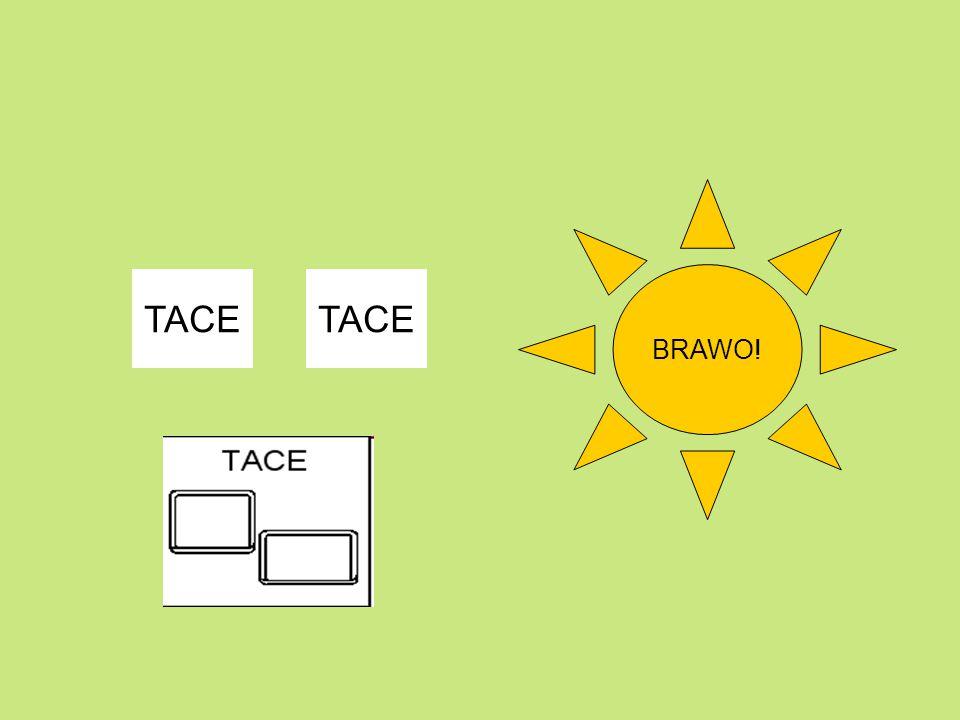BRAWO! TACE TACE