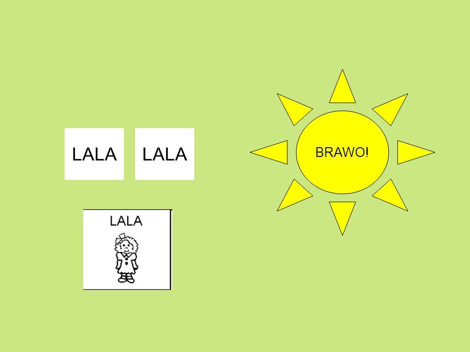 BRAWO! LALA LALA