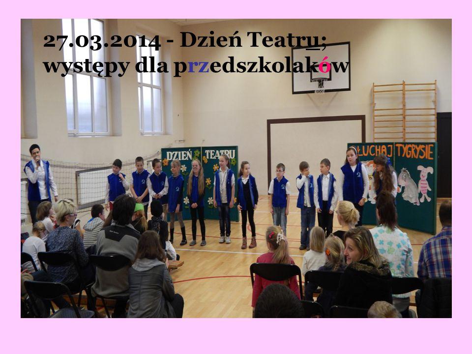 27.03.2014 - Dzień Teatru; występy dla przedszkolaków