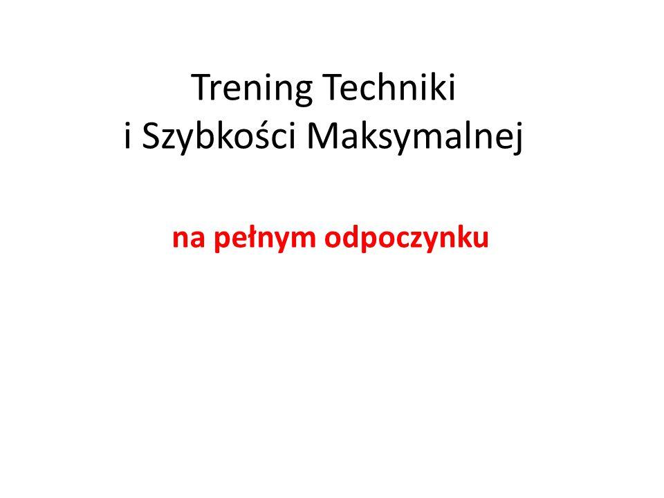 Trening Techniki i Szybkości Maksymalnej