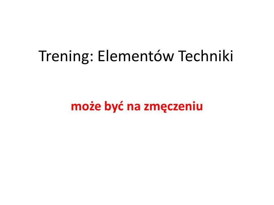 Trening: Elementów Techniki